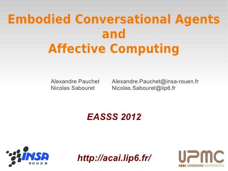 Embodied Conversational Agents              and     Affective Computing      Alexandre Pauchet   Alexandre.Pauchet@insa-ro...
