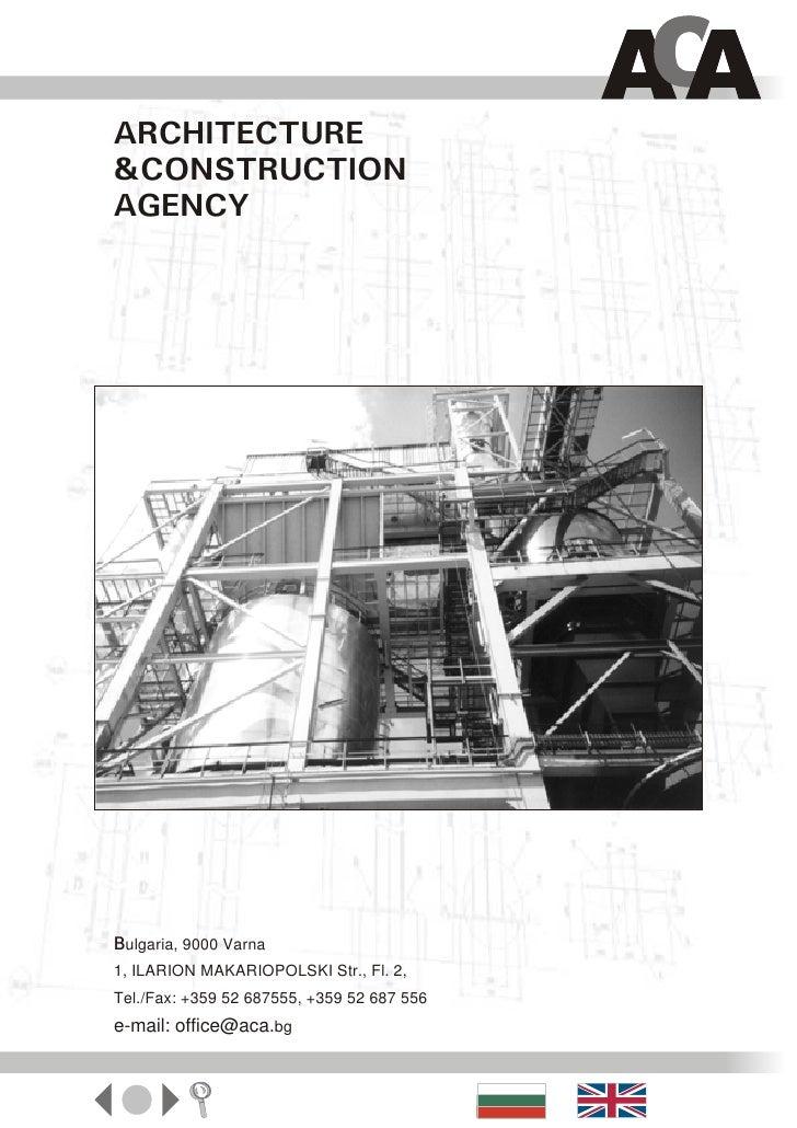 ARCHITECTURE&CONSTRUCTIONAGENCYBulgaria, 9000 Varna1, ILARION MAKARIOPOLSKI Str., Fl. 2,Tel./Fax: +359 52 687555, +359 52 ...