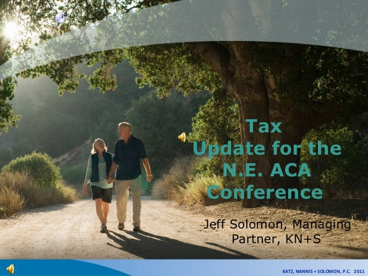 Tax Update for theN.E. ACA Conference
