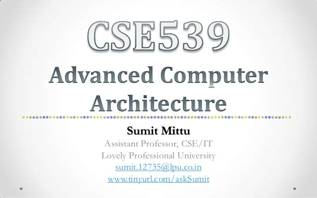 Sumit Mittu Assistant Professor, CSE/ITLovely Professional University   sumit.12735@lpu.co.in www.tinyurl.com/askSumit