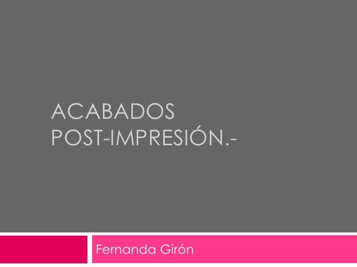 AcabadosPost-impresión.-<br />Fernanda Girón<br />
