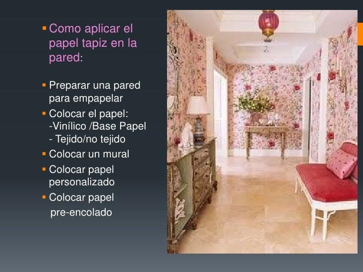 Acabados pisos y muros for Colocar papel mural
