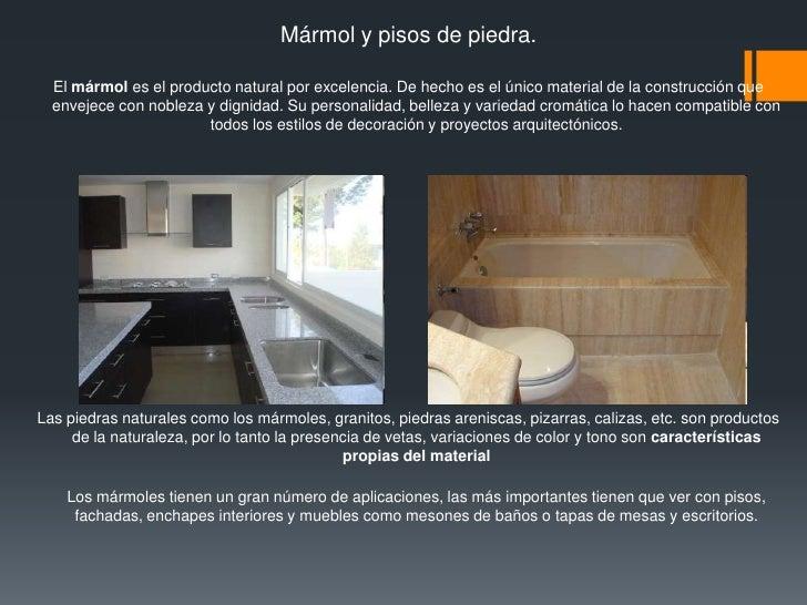 Acabados pisos y muros for Marmol caracteristicas y usos
