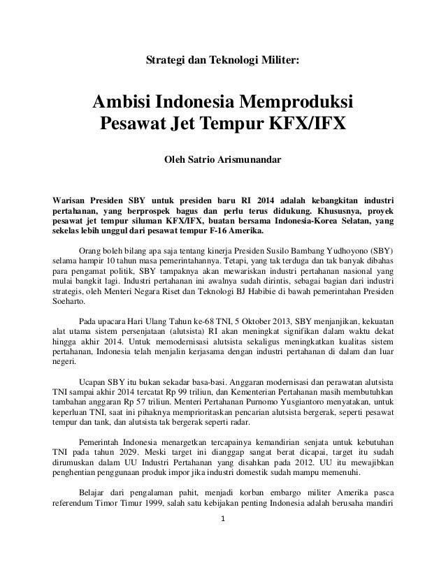 Strategi dan Teknologi Militer:  Ambisi Indonesia Memproduksi Pesawat Jet Tempur KFX/IFX Oleh Satrio Arismunandar  Warisan...