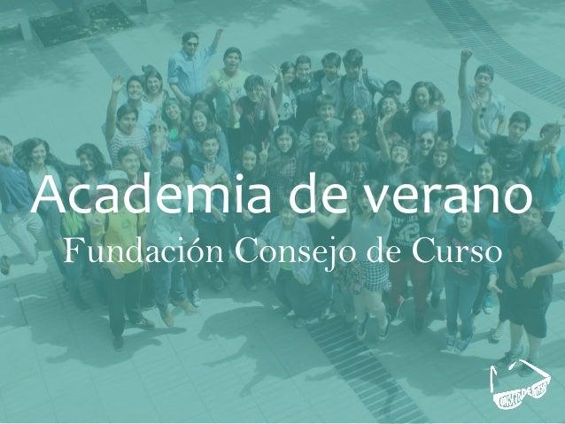 1 Academia de verano Fundación Consejo de Curso