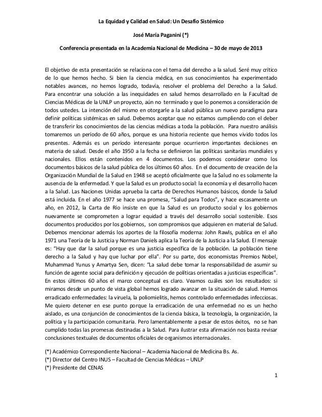1 La Equidad y Calidad en Salud: Un Desafío Sistémico José María Paganini (*) Conferencia presentada en la Academia Nacion...