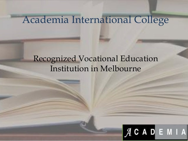 Academia International College  Recognized Vocational Education Institution in Melbourne