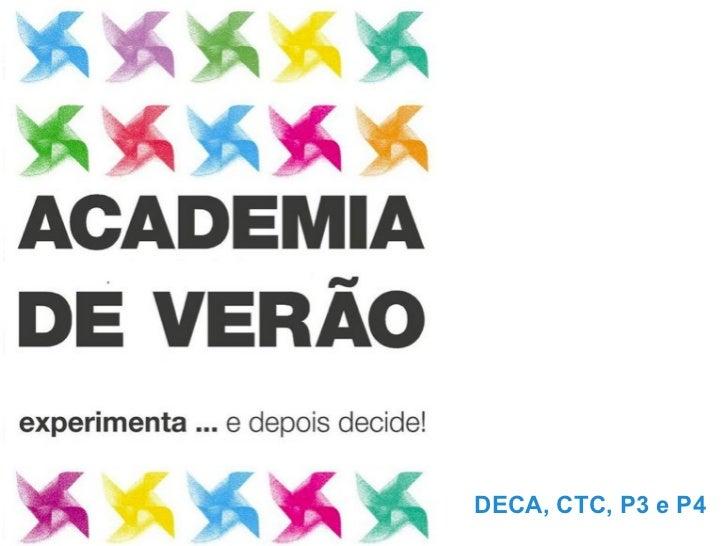 DECA, CTC, P3 e P4