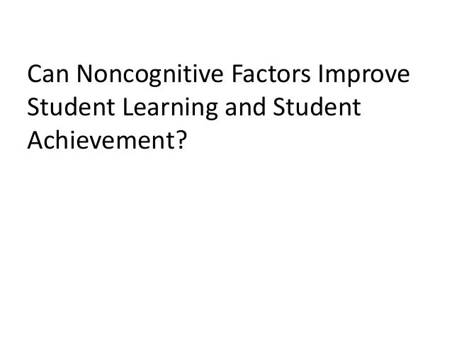 Can Noncognitive Factors Improve Student Learning and Student Achievement?