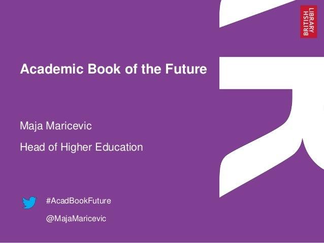 Academic Book of the Future - Maja Maricevic - British Library