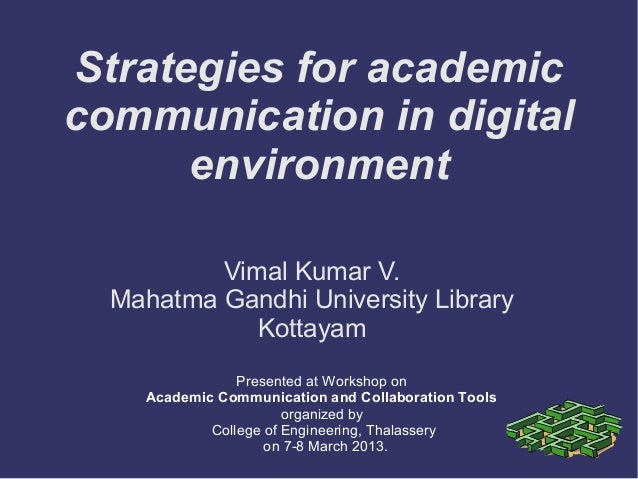 Strategies for academiccommunication in digital      environment          Vimal Kumar V.  Mahatma Gandhi University Librar...