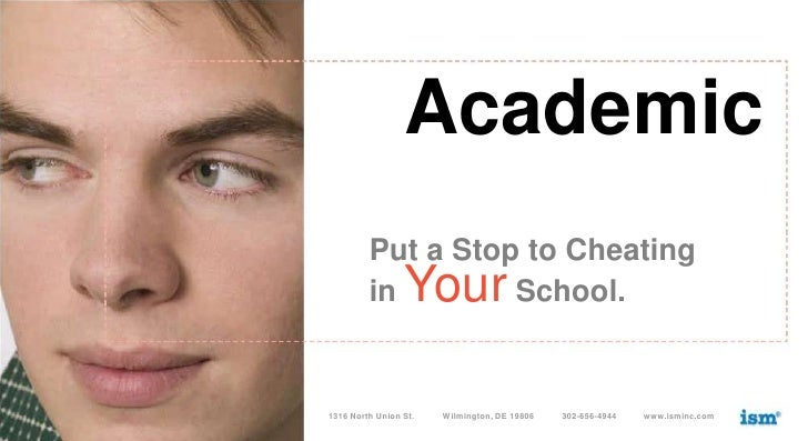 Academic<br />Put a Stop to Cheatingin Your School.<br />1316 North Union St.<br />Wilmington, DE 19806<br />302-656-4944<...