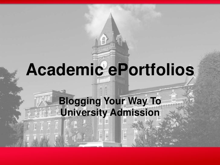 Academic ePortfolios   Blogging Your Way To   University Admission