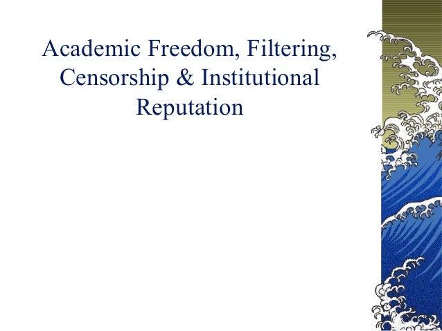 Academic Freedom, Filtering, Censorship & Institutional