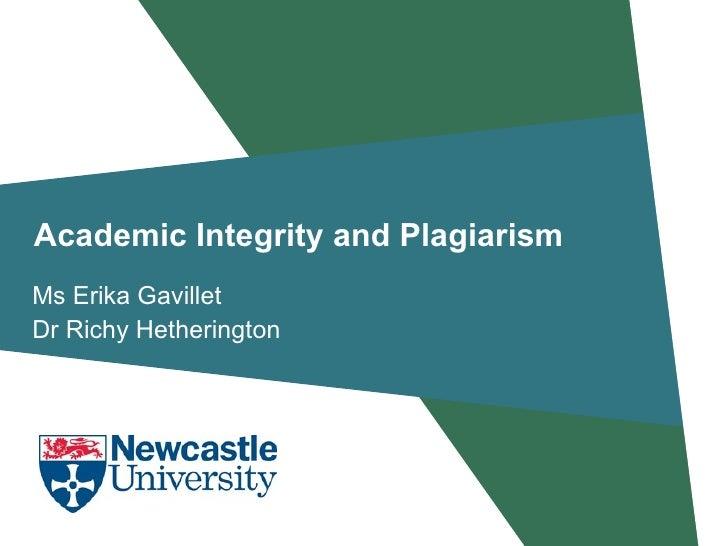 Academic Integrity and Plagiarism Ms Erika Gavillet Dr Richy Hetherington