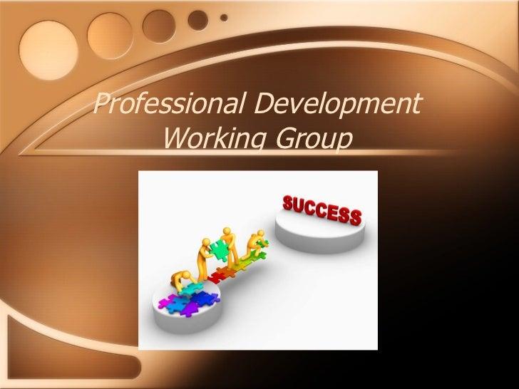 Professional Development     Working Group