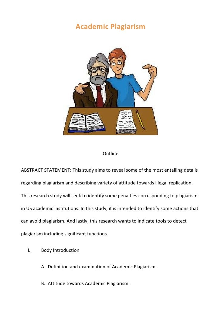 Academic Plagiarism                                        OutlineABSTRACT STATEMENT: This study aims to reveal some of th...