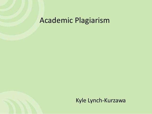 Academic Plagiarism Kyle Lynch-Kurzawa