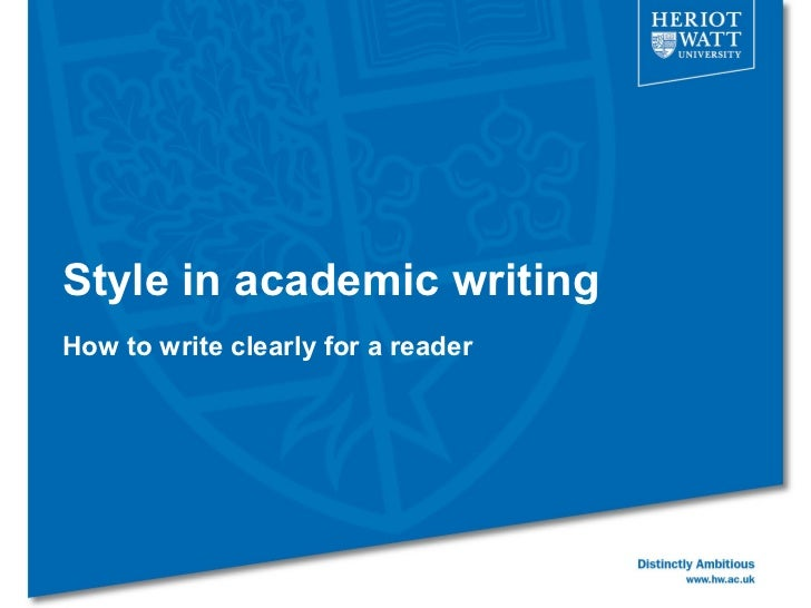 Style in academic writingHow to write clearly for a reader