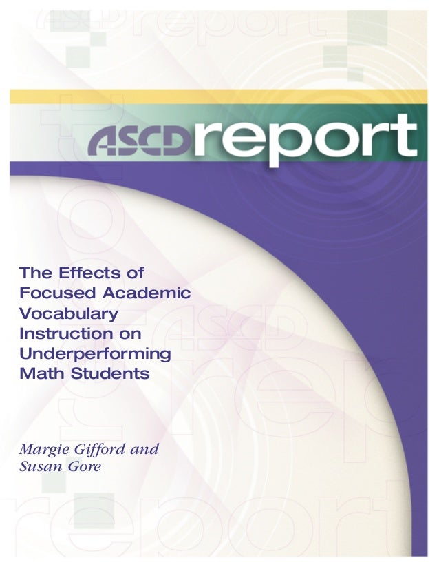 The Effects of Focused Academic Vocabulary Instruction on Underperforming Math Students  Margie Gifford and Susan Gore