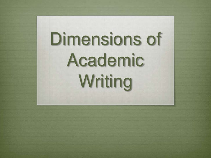 Dimensions of Academic Writing<br />