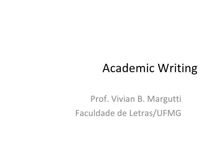 Academic Writing Prof. Vivian B. Margutti Faculdade de Letras/UFMG
