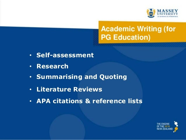 Academic Writing (for PG Education) • Self-assessment  • Research • Summarising and Quoting  • Literature Reviews • APA ci...