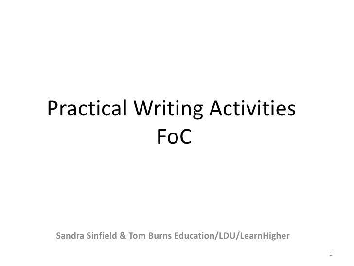 Practical Writing Activities           FoC Sandra Sinfield & Tom Burns Education/LDU/LearnHigher                          ...