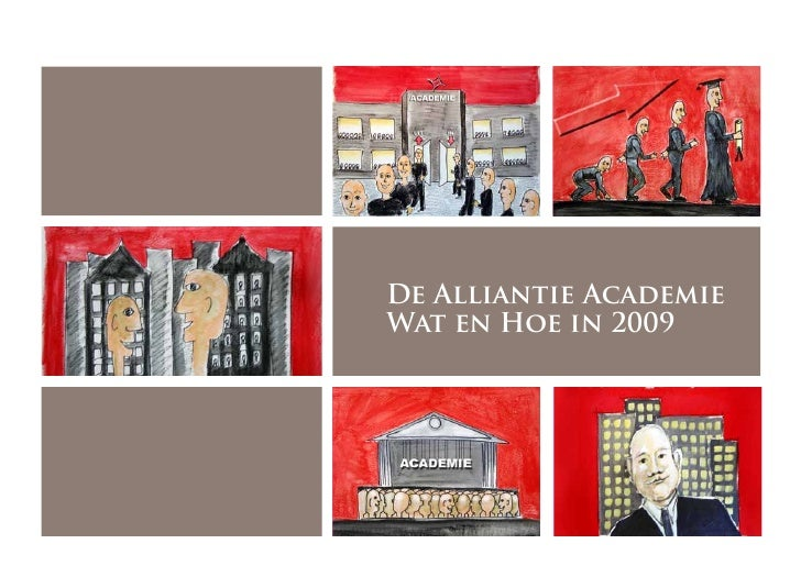 De Alliantie Academie Wat en Hoe in 2009
