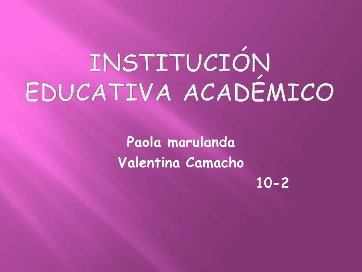 Paola marulandaValentina Camacho                    10-2