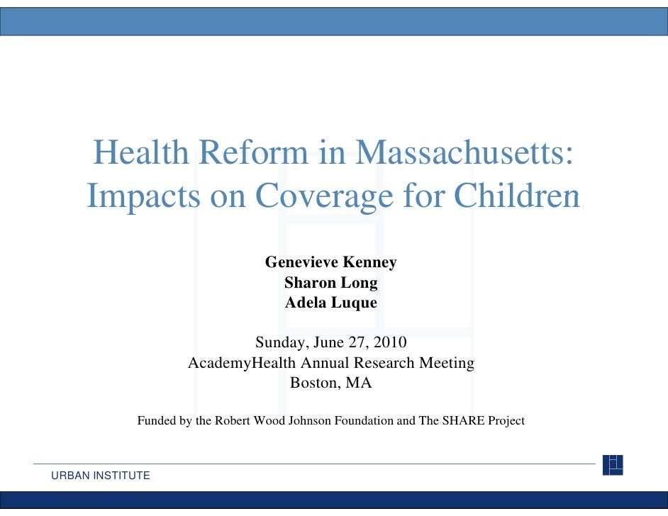 Health Reform in Massachusetts:      Impacts on Coverage for Children                                   Genevieve Kenney  ...