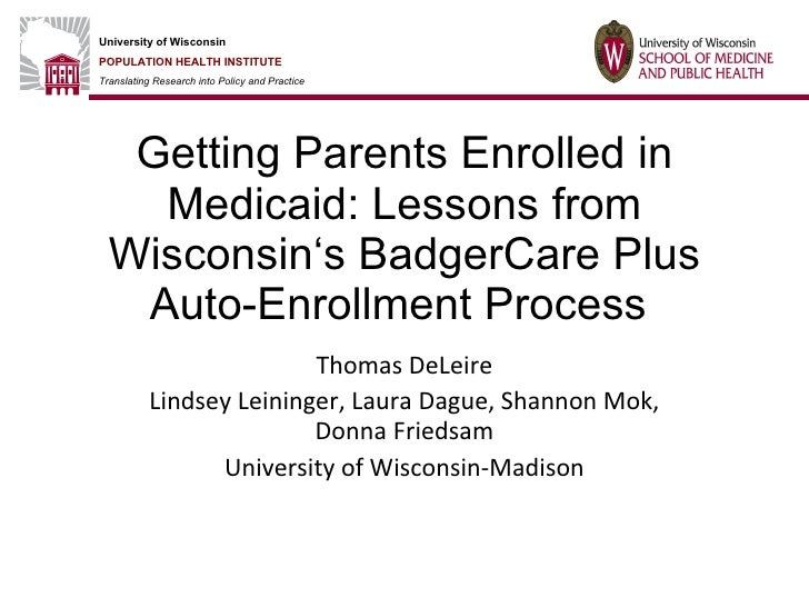 Getting Parents Enrolled in Medicaid: Lessons from Wisconsin's BadgerCare Plus Auto-Enrollment Process  Thomas DeLeire Lin...