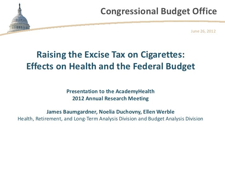 Raising the Excise Tax on Cigarettes: Effects on Health and the Federal Budget