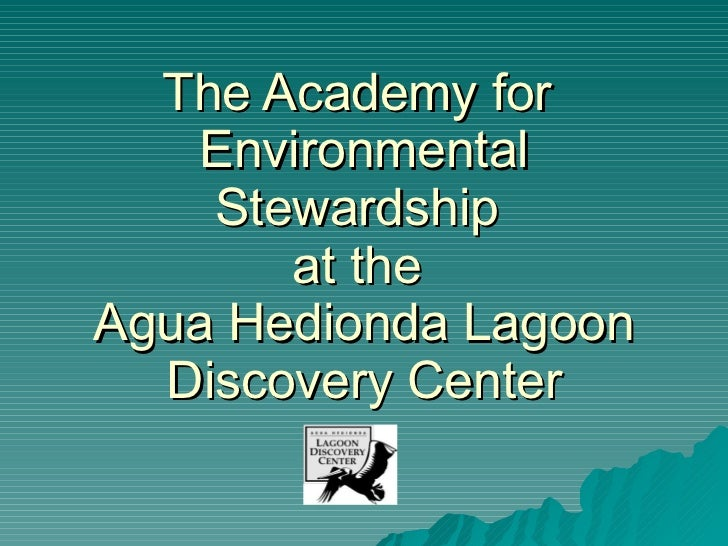 The Academy for  Environmental Stewardship  at the  Agua Hedionda Lagoon Discovery Center