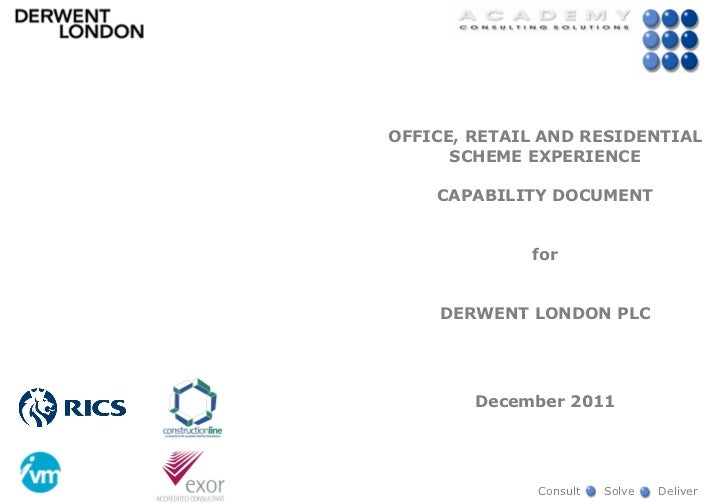 OFFICE, RETAIL AND RESIDENTIAL      SCHEME EXPERIENCE    CAPABILITY DOCUMENT             for    DERWENT LONDON PLC        ...