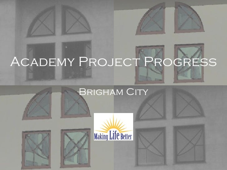 Academy Project Progress Brigham City