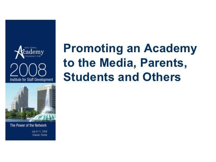 Promoting an Academy  to the Media, Parents, Students and Others