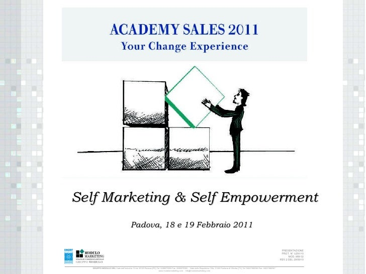 Padova, 18 e 19 Febbraio 2011 Self Marketing & Self Empowerment