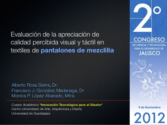 Evaluación de la apreciación decalidad percibida visual y táctil entextiles de pantalones de mezclillaAlberto Rosa Sierra,...