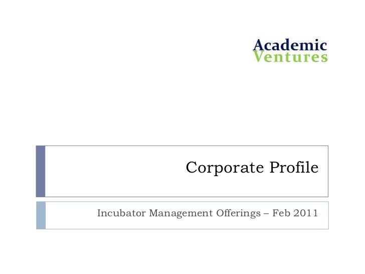 Corporate Profile<br />Incubator Management Offerings – Feb 2011<br />