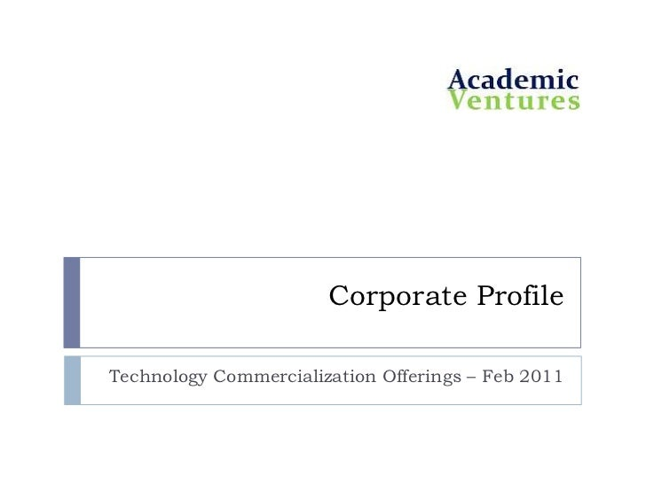 Corporate Profile<br />Technology Commercialization Offerings – Feb 2011<br />
