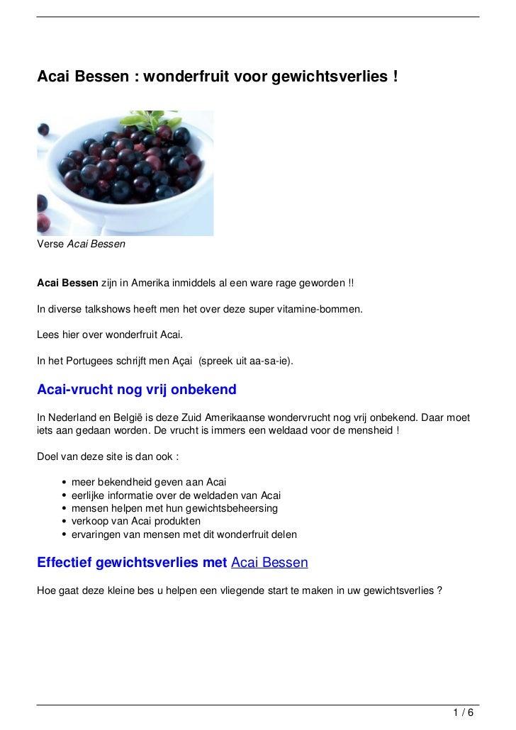 Acai Bessen : wonderfruit voor gewichtsverlies !Verse Acai BessenAcai Bessen zijn in Amerika inmiddels al een ware rage ge...