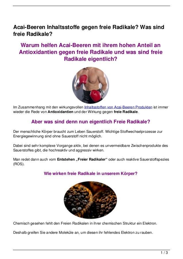 Acai-Beeren Inhaltsstoffe gegen freie Radikale? Was sindfreie Radikale?   Warum helfen Acai-Beeren mit ihrem hohen Anteil ...