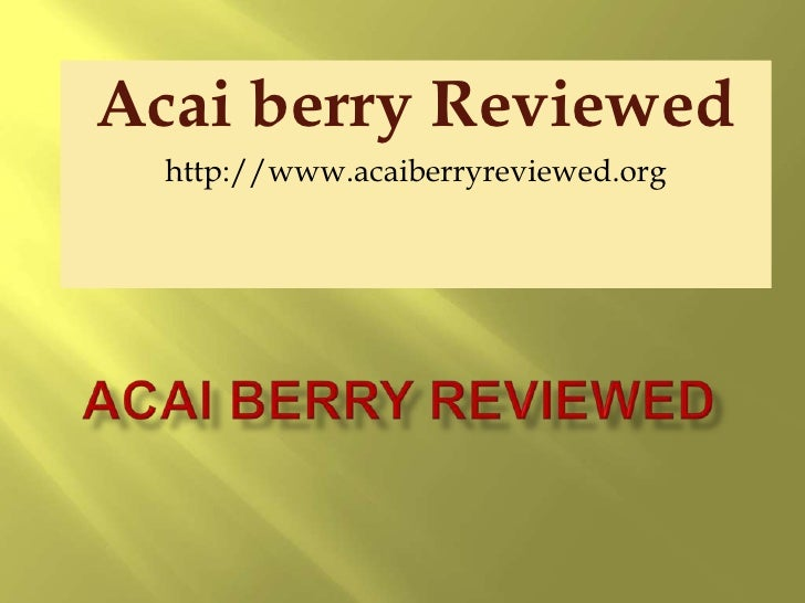Acai berry reviewed