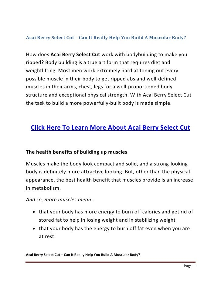 Acai Berry Select Cut – Can It Really Help You Build A Muscular Body?   How does Acai Berry Select Cut work with bodybuild...