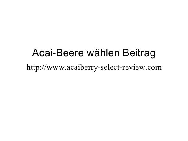 Acai-Beere wählen Beitrag http://www.acaiberry-select-review.com
