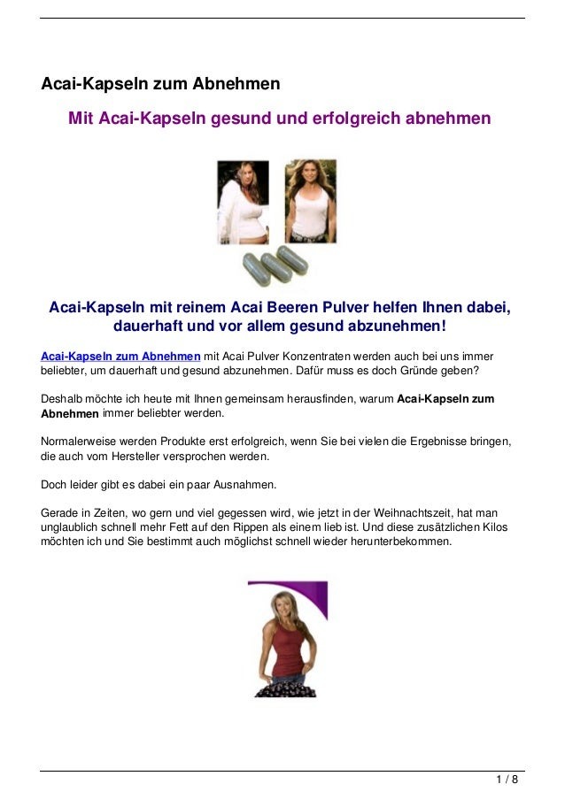 Acai-Kapseln zum Abnehmen     Mit Acai-Kapseln gesund und erfolgreich abnehmen Acai-Kapseln mit reinem Acai Beeren Pulver ...