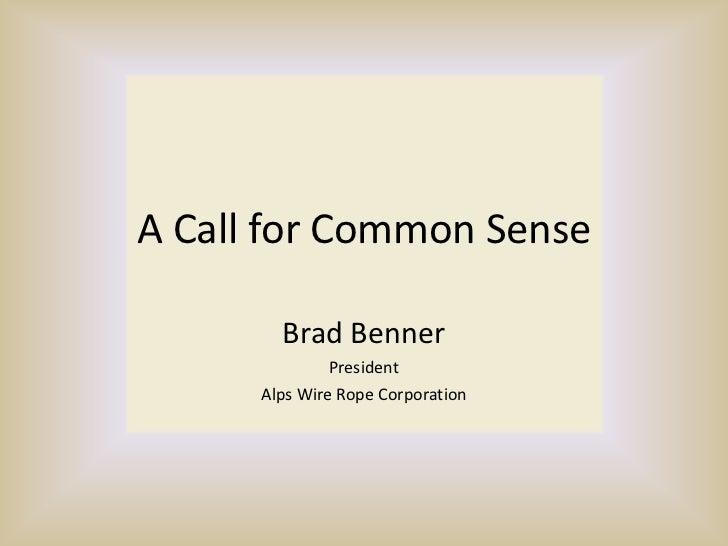A Call For Common Sense 081111