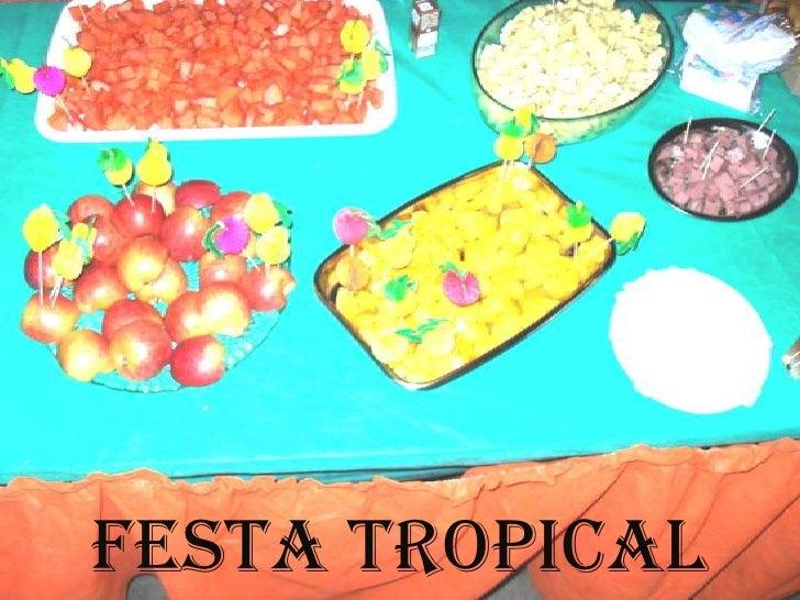 FESTA TROPICAL<br />