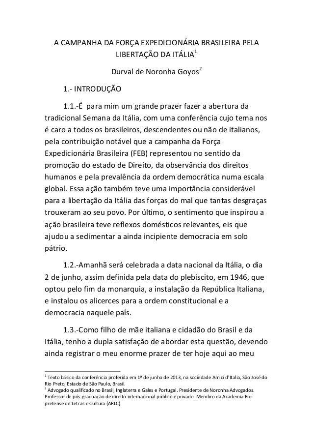 A CAMPANHA DA FORÇA EXPEDICIONÁRIA BRASILEIRA PELALIBERTAÇÃO DA ITÁLIA1Durval de Noronha Goyos21.- INTRODUÇÃO1.1.-É para m...